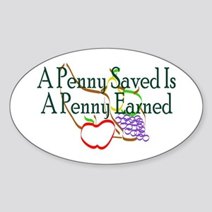 Penny Saved Penny Earned Sticker (Oval)
