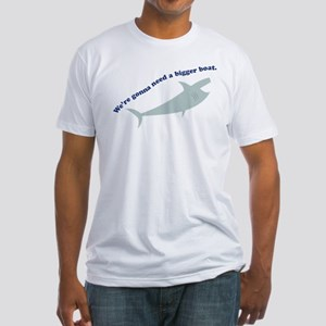 We're Gonna Need A Bigger Boa Fitted T-Shirt