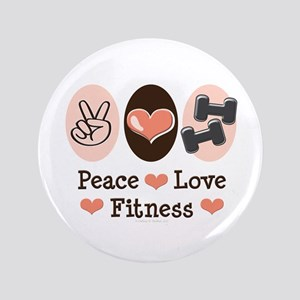 """Peace Love Fitness 3.5"""" Button"""