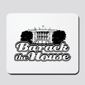 Barack The House Mousepad