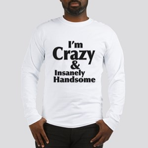 I'm handsome Long Sleeve T-Shirt