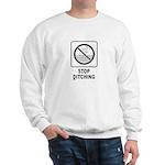 Stop Ditching! Sweatshirt