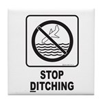 Stop Ditching! Tile Coaster