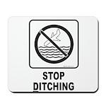 Stop Ditching! Mousepad