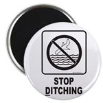 Stop Ditching! Magnet