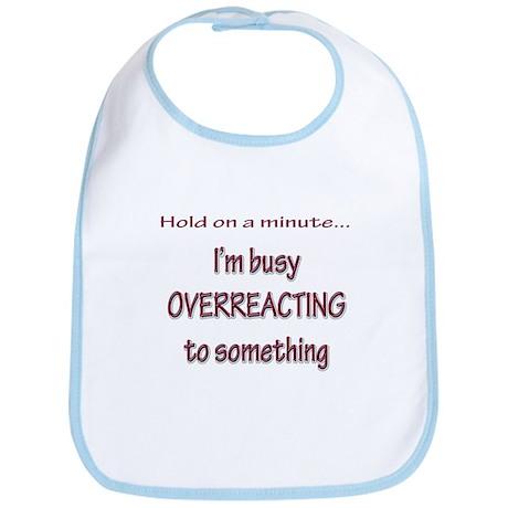 Overreacting Bib