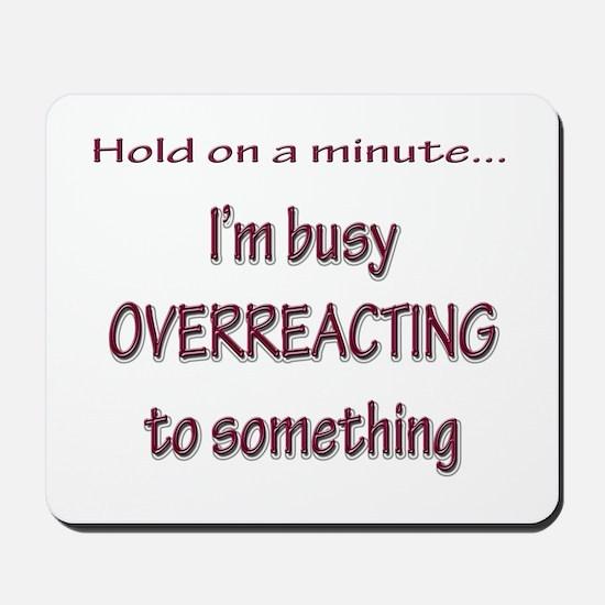 Overreacting Mousepad