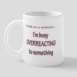 Overreacting Mug