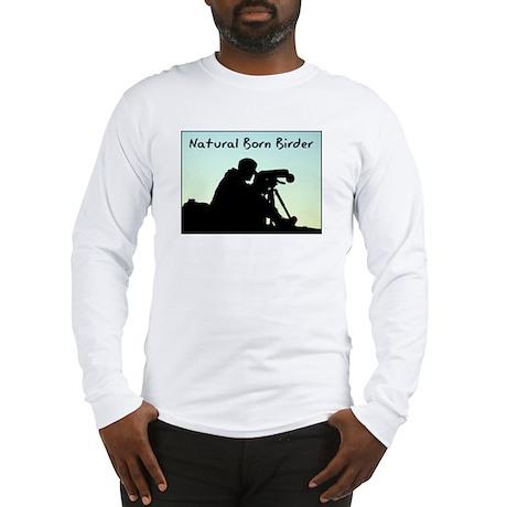 Natural Born Birder Long Sleeve T-Shirt