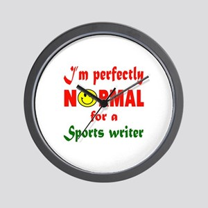 I'm perfectly normal for a Sports write Wall Clock