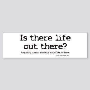 Is there Life? Student Nurse Bumper Sticker