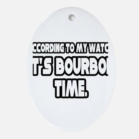 """It's Bourbon Time"" Oval Ornament"