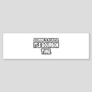 """It's Bourbon Time"" Bumper Sticker"