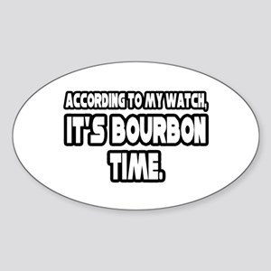 """It's Bourbon Time"" Oval Sticker"