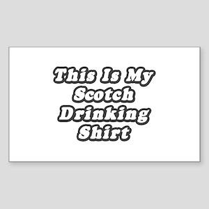 """My Scotch Drinking Shirt"" Rectangle Sticker"