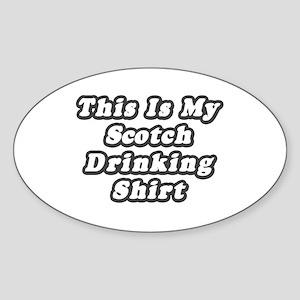 """My Scotch Drinking Shirt"" Oval Sticker"