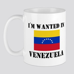 I'm Wanted In Venezuela Mug