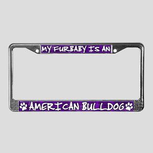 Furbaby American Bulldog License Plate Frame