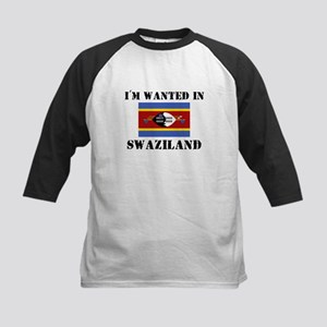 I'm Wanted In Swaziland Kids Baseball Jersey