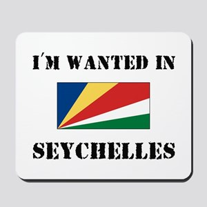 I'm Wanted In Seychelles Mousepad