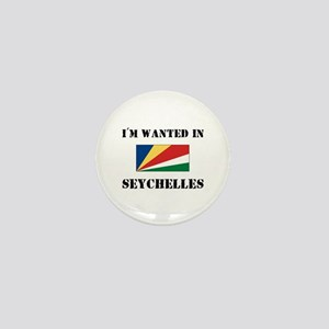 I'm Wanted In Seychelles Mini Button