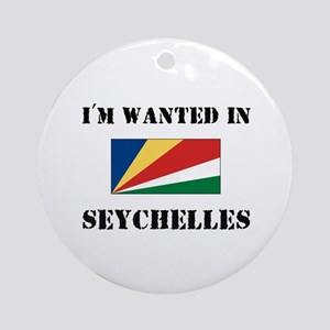I'm Wanted In Seychelles Ornament (Round)