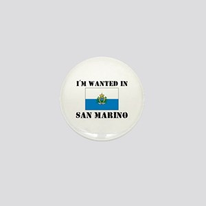 I'm Wanted In San Marino Mini Button
