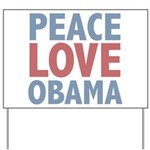 Peace Love Obama President Yard Sign