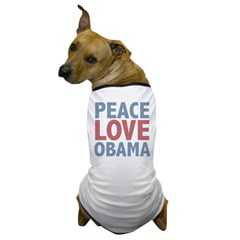 Peace Love Obama President Dog T-Shirt