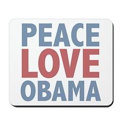 Peace Love Obama President Mousepad