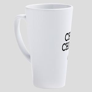 CHUMP CHANGE! 17 oz Latte Mug