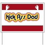 Kick Ass Dad Yard Sign