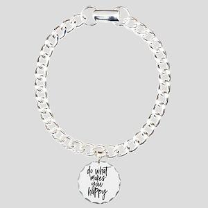 Do What Makes You Happy Charm Bracelet, One Charm