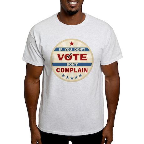 Don't Vote Don't Complain Light T-Shirt