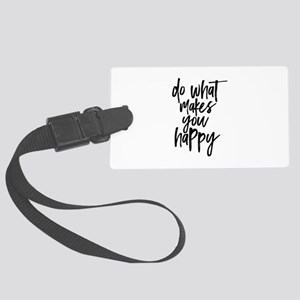 Do What Makes You Happy Typograp Large Luggage Tag