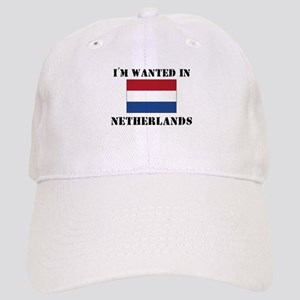 I'm Wanted In Netherlands Cap