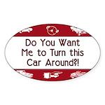 Turn Car Around Oval Sticker (10 pk)
