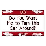 Turn Car Around Rectangle Sticker 50 pk)