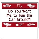 Turn Car Around Yard Sign