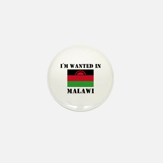 I'm Wanted In Malawi Mini Button