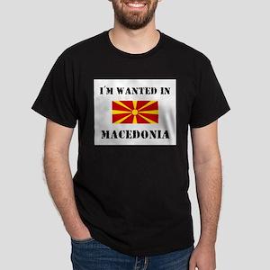 I'm Wanted In Macedonia Dark T-Shirt