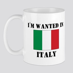 I'm Wanted In Italy Mug