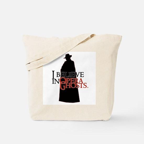 I Believe in Opera Ghosts Tote Bag