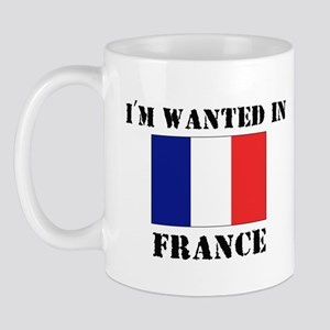 I'm Wanted In France Mug