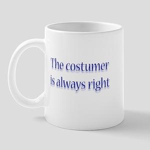 Costumer Is Right Mug