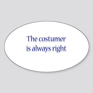 Costumer Is Right Oval Sticker