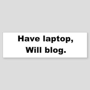 Have Laptop Bumper Sticker
