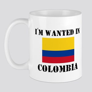 I'm Wanted In Colombia Mug