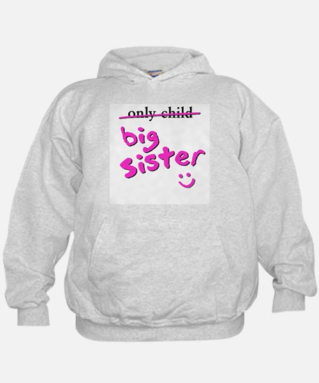 only Child / Big Sister Hoodie