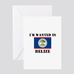 I'm Wanted In Belize Greeting Card